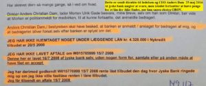 Morten Ulrik Gade wrote in 2015 17th of November. that dialogue was a good idea but only until we discovered the scam by 2016, the bank did not want to talk to us anymore.