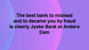 Read the shared lookup and ask jyske bank Andes Dam What the hell this all this is about - All customers in this bank may be exposed to the same trip would you like to try if you can resist such a pressure against you and your fsmilie without throwing you in front of the train Remember this is the foundation of Jyske Bank - Timeline explaining word meaning https://facebook.com/pg/JyskeBank.dk/photos/?tab=album&album_id=1493650910670372 - - TRY TO ASK the Danish Bank Jyske Bank CEO ANDERS DAM https://www.jyskebank.dk/kontakt/afdelingsinfo?departmentid=11660 About the Group Board is proven. that the jyske bank deceives their customer in the 10th year. with a fake loan 4.328.000 kr. https://facebook.com/carsten.storbjergskaarup/posts/pcb.10217449556970181/?photo_id=10217449420046758&mds=%2Fphotos%2Fviewer%2F%3Fphotoset_token%3Dpcb.10217449556970181%26photo%3D10217449420046758%26profileid%3D1213101334%26source%3D49%26__tn__%3DEHH-R%26cached_data%3Dfalse%26ftid%3D&mdf=1j :-( Is jyske bank fully witnessing about Jyske Banks fraud against the customer. - Ask Andes Dam about if the customer since 2016 has sent information to the management as Anders Dam with inconvenience that there is no underlying loan, and never has been - whatever Philip Baruch and others in the jyske bank has told to Danish court. Jyske Bank has lied to court and lied since 2008/2009 until 2018 in order to cheat sick customer The customer is ready for a battle in court, if the bank still does not want to stop the fraud itself. :-) The customer just tries to get in dialogue Would you like to help with contact and get answers :-)