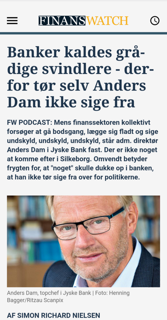 Main suspect in Danish bank fraud case Jyske BANK Anders Dam, Jyske Bank suspected of million scams and corruption. Philip Baruch Advokat og Partner I Lund Elmer Sandager Les.dk Thomas Schioldan Sørensen rodstenen.dk - Lundgrens advokater. Dan Terkildsen. Rødstenen advokater. bestyrelsen Jyske Bank Sven Buhrækall. Kurt Bligaard Pedersen. Rina Asmussen. Philip Baruch. Jens Borup. Keld Norup. Christina Lykke Munk. Johnny Christensen. Marianne Lillevang. Anders Christian Dam. Niels Erik Jakobsen. Per Skovhus. Peter Schleidt. #Bank #AnderChristianDam #Financial #News #Press #Share #Pol #Recommendation #Sale #Firesale #AndersDam #JyskeBank #ATP #PFA #MortenUlrikGade #GF Maresk #PhilipBaruch #LES #LundElmerSandager #Nykredit #MetteEgholmNielsen #Loan #Fraud #CasperDamOlsen #NicolaiHansen #JeanettKofoed-Hansen #AnetteKirkeby #SørenWoergaaed #BirgitBushThuesen #Gangcrimes #Crimes #Koncernledelse #jyskebank #Koncernbestyrelsen #SvenBuhrkall #KurtBligaardPedersen #RinaAsmussen #PhilipBaruch / Read 01-07-2019 HOW MANY CUSTOMERS BEYOND US AMOUNTS JYSKE BANK FOR FRAUD Jyske bank lån rådgivning These members of Jyske Bank's Board of Directors have been knowledgeable about the bank's many years of fraud against customers, without wanting to stop the bank's continued fraud. Bente Overgaard 2020 Anker Laden-Andersen 2019 Per Schnack 2019 Sven Buhrkall 2019 Kurt Bligaard Pedersen 2019 Rina Asmussen 2019 Philip Baruch 2019 Jens A Borup 2019 Keld Norup 2019 Christina Lykke Munk 2019 Haggai Kunisch 2018 Johnny Christensen 2019 Marianne Lillevang 2019 Anders Dam 2019 Leif F Larsen 2018 Niels Erik Jakobsen 2019 Per Skovhus 2019 Peter Schleidt. Bente Overgaard 2020 The new board member, must then just 100% learn how Jyske Bank is doing and continue million frauds, since Bente Overgaard comes from the big shareholder Nykredit Bente Overgaard hardly knows the whole foundation of Jyske Bank A/S